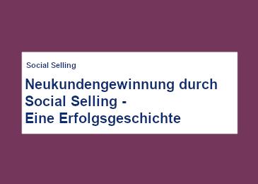 neukunden-gewinnung-durch-social-selling-eine-erfolgs-geschichte