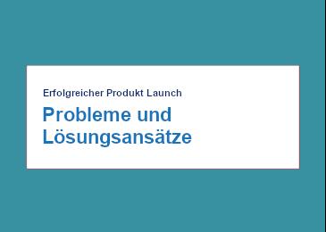 erfolgreicher-produkt-launch-probleme-und-loesungs-ansaetze
