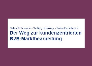 Der Weg zur kundenzentrierten B2B-Marktbearbeitung